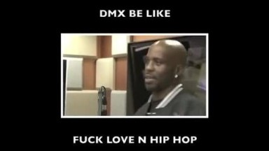 DMX Hates Love and HipHop