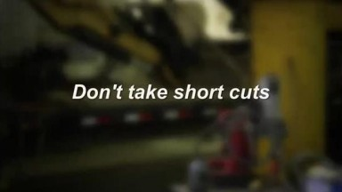Don't Take Short Cuts