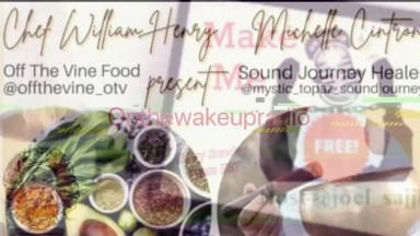 Make Me Free: Food For Thought w Guests Chef William Williams and Michelle Cintron