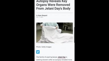 """Jelani Day's Body """"Missing Key Organs"""""""