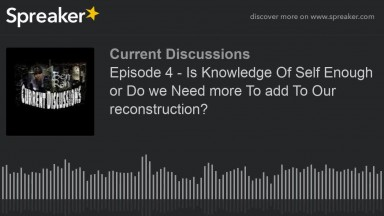 Is Knowledge of self enough or do we need more to add to our reconstruction  (20 HD